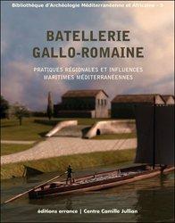 Batellerie gallo-romaine - Pratiques régionales et influences maritimes méditerranéennes