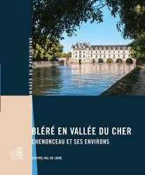 Bléré en vallée du Cher - Chenonceau et ses environs