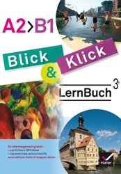 Blick und Klick 3e année LV2 (2017) : Manuel de l'Élève
