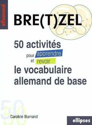 BRETZEL 50 ACTIVITES POUR APPRENDRE ET