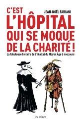 C'est l'hôpital qui se moque de la charité !