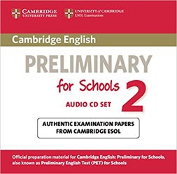 Cambridge English Preliminary for Schools - 2 Audio CDs (2) Authentic Examination Papers from Cambridge ESOL