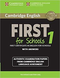 Cambridge English First 1 for Schools for Revised Exam from 2015 - Student's Book with Answers Authentic Examination Papers from Cambridge English Language Assessment