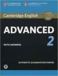 Cambridge English Advanced 2 - Student's Book with answers and Audio Authentic Examination Papers