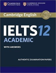 Cambridge IELTS 12 Academic - Student's Book with Answers Authentic Examination Papers