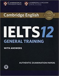 Cambridge IELTS 12 General Training - Student's Book with Answers with Audio Authentic Examination Papers