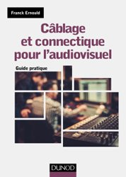 cablage et connectique pour l'audiovisuel - guide pratique