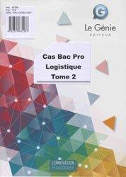 Cas Bac pro Logistique - Tome 2