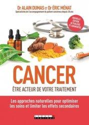 Cancer : être acteur de son traitement : les approches naturelles pour optimiser les soins et limiter les effets secondaires