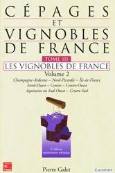 Cépages et vignobles de France Tome 3 Volume 2