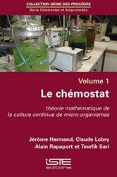 Chémostat et bioprocédés, volume 1