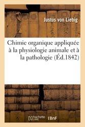 Chimie organique appliquée à la physiologie animale et à la pathologie