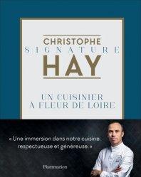 Christophe Hay: un cuisinier à fleur de Loire