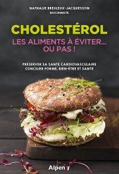 Cholestérol : les aliments à éviter… ou pas !
