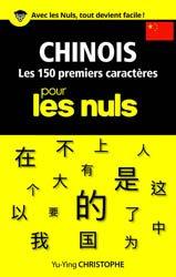 Chinois - Les 150 Premiers Charactères Pour Les Nuls