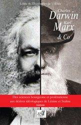 Charles DARWIN, Karl MARX et Co Des sciences bourgeoise et prolétarienne aux dérives idéologiques de Staline