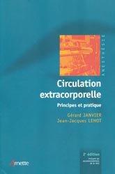 Circulation extracorporelle : principes et pratique