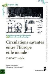 Circulations savantes entre l'Europe et le monde (XVIIe-XXe siècle)