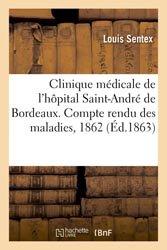 Clinique médicale de l'hôpital Saint-André de Bordeaux. Compte rendu des maladies observées