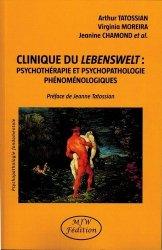 Clinique du Lebenswelt : psychothérapie et psychopathologie phénoménologiques