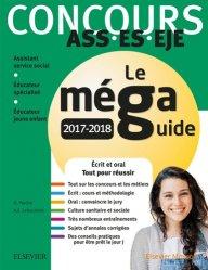 Concours ASS - ES - EJE Le Méga Guide 2017-2018