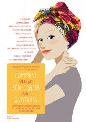 Comment vivre son cancer au quotidien.