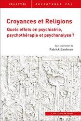 Croyances et religions : quels effets en psychiatrie, psychothérapie et psychanalyse ?