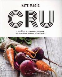 Cru - 160 recettes pour une alimentation saine et vivante