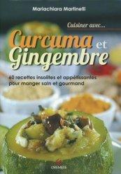 Cuisiner avec curcuma et gingembre