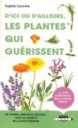 D'ici ou d'ailleurs, les plantes qui guérissent