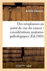 Des néoplasmes au point de vue du cancer : considérations anatomo-pathologiques