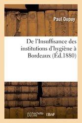 De l'Insuffisance des institutions d'hygiène à Bordeaux