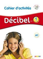 Décibel 1 niv. A1 - Cahier + CD mp3