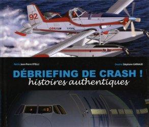 Debriefing de crash ! : histoires authentiques