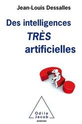 Des Intelligences TRES artificielles