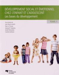Développement social et émotionnel chez l'enfant et l'adolescent - Tome 1