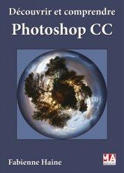 Découvrir et comprendre Photoshop CC