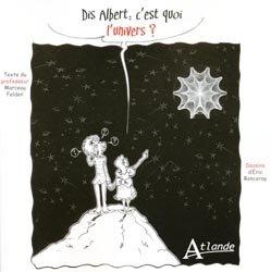 Dis Albert : c'est quoi l'univers ?