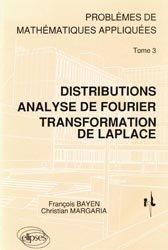 Distributions analyse de Fourier transformation de Laplace  Tome 3
