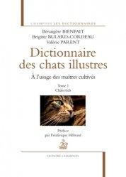 Dictionnaire des chats illustres à l'usage des maîtres cultivés