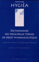 Dictionnaire des principaux termes de droit pharmaceutique