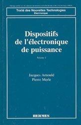 Dispositifs de l'électronique de puissance Tome 1