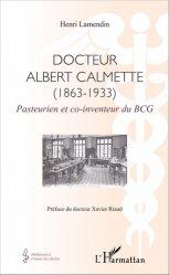 Docteur Albert Calmette (1863-1933)
