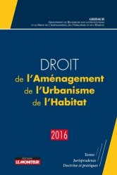 Droit de l'aménagement de l'urbanisme et de l'habitat 2016
