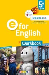E for English 5e (éd. 2017) : Workbook Spécial DYS - Version Papier