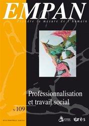 Empan N° 109 Professionnalisation et travail social