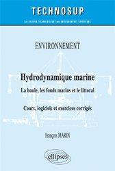 Environnement - Hydrodynamique marine - La houle, les fonds marins et le littoral - Cours, logiciels et exercices corrigés (niveau B)