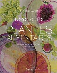 Encyclopédie des plantes alimentaires : plus de 700 espèces du monde entier