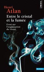 Entre le cristal et la fumée. essai sur l'organisation du vivant