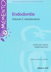 Endodontie Volume 2 Retraitements